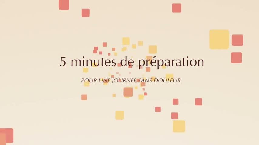 5 minutes de preparation pour une journee sans douleur