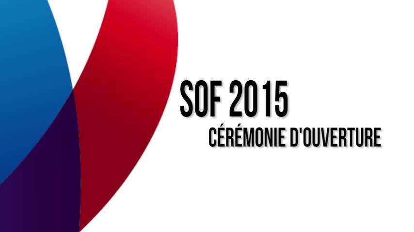Cérémonie d'ouverture SOF 2015